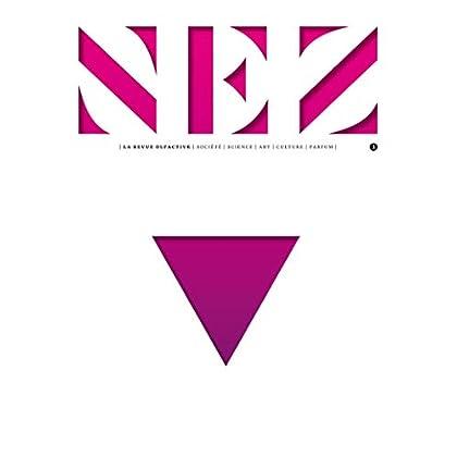 Nez - numéro 3 La revue olfactive Printemps été 2017 - Le sexe des parfums (03)