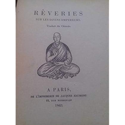 Rêveries sur les divins empereurs, traduit du chinois