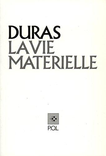 La Vie matérielle: Marguerite Duras parle à Jérôme Beaujour