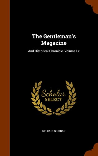 The Gentleman's Magazine: And Historical Chronicle. Volume Lx