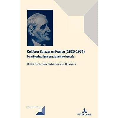 Célébrer Salazar en France (1930-1974) : Du philosalazarisme au salazarisme français