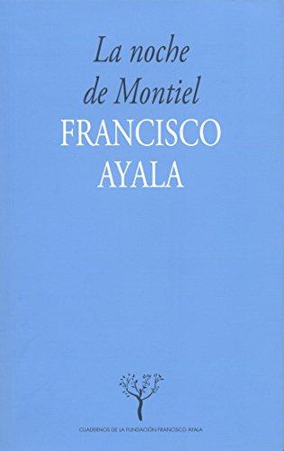 La noche de Montiel (Cuadernos de la Fundación Francisco Ayala nº 4)