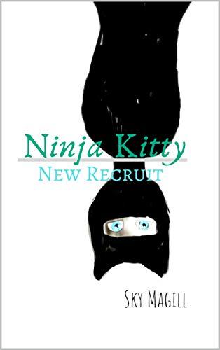 Ninja Kitty: New Recruit: A cute, clean cat-loving romance ...