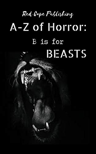 B is for Beasts (A to Z of Horror Book 2) (English Edition)
