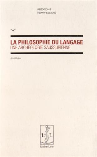 La philosophie du langage : une archéologie saussurienne