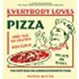 Everybody Loves Pizza: The Deep Dish on America's Favorite Food by Pollack, Penny, Ruby, Jeff (2005) Paperback