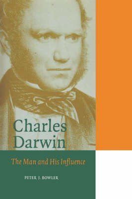[(Charles Darwin : The Man and his Influence)] [By (author) Peter J. Bowler ] published on (December, 2002)