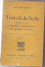 Le Travail du style enseigné par les corrections manuscrites des grands écrivains par Antoine Albalat