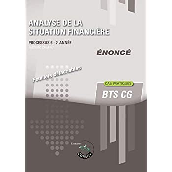 Analyse de la situation financière - Enoncé: Processus 6 du BTS CG - 2e année - Cas pratiques
