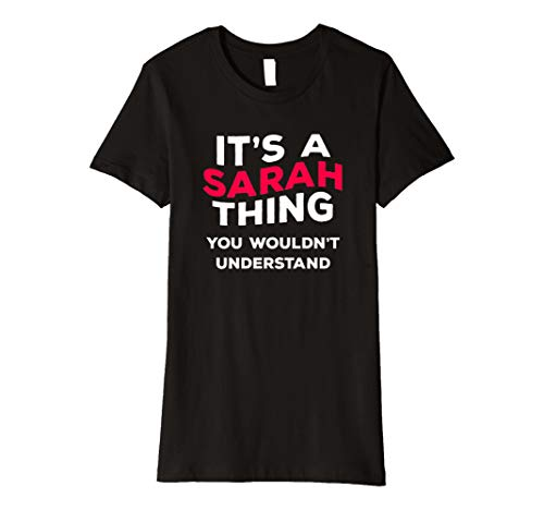It 's a Sarah Thing... Funny Name T-Shirt Geschenk Frauen Mädchen -