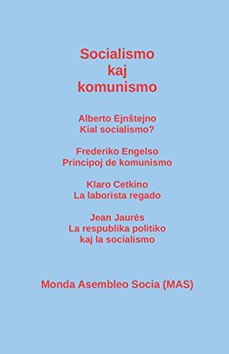 Socialismo Kaj Komunismo: Alberto Ejnŝtejno: Kial Socialismo? Frederiko Engelso: Principoj de Komunismo; Klaro Cetkino: La Laborista Regado (Mas-Libro, Band 210)