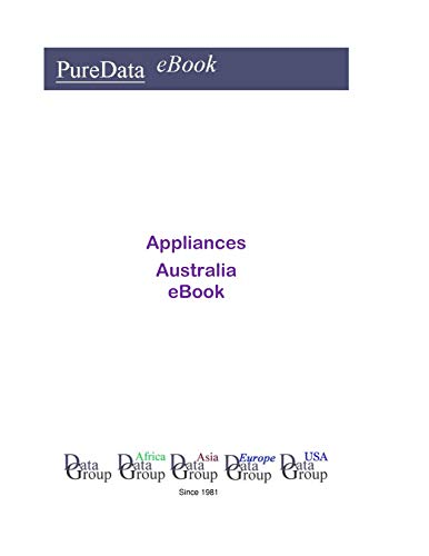 Appliances in Australia: Market Sector Revenues (English Edition)