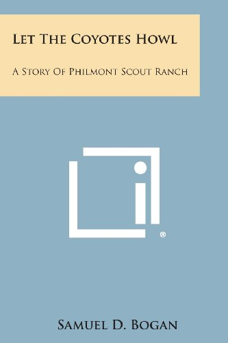 Let the Coyotes Howl: A Story of Philmont Scout Ranch