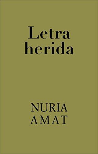 Letra herida por Nuria Amat