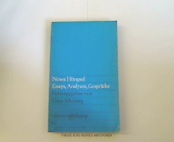 Neues Hörspiel. Essays, Analysen, Gespräche.