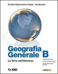 Geografia generale. La terra nell'universo. Vol. B: Geologia. Per le Scuole superiori. Con espansione online