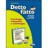 Detto e fatto. Sintassi-Fonologia-Lingua-Portfolio. Per la Scuola media. Con CD-ROM