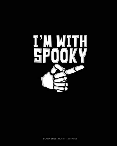 I'm With Spooky: Blank Sheet Music - 12 Staves