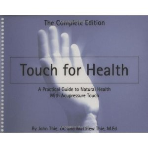 Touch For Health: The Complete Edition (Spiral-bound) by John F. Thie