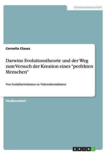 Darwins Evolutionstheorie und der Weg zum Versuch der Kreation eines