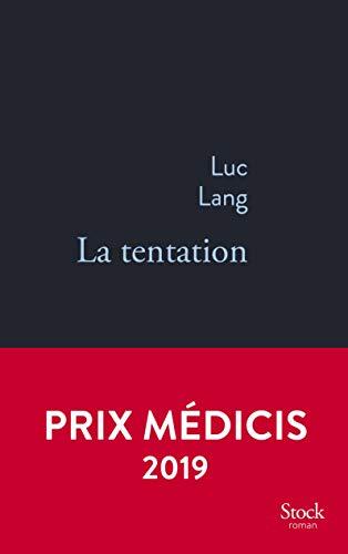 La tentation - Prix Médicis 2019