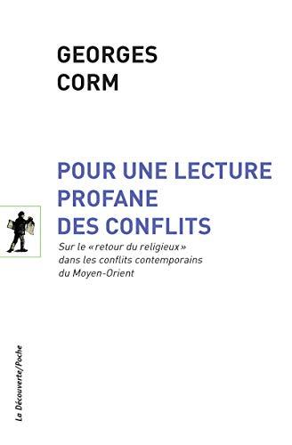 Pour une lecture profane des conflits par Georges CORM