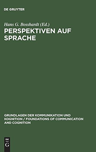 Perspektiven auf Sprache: Interdisziplinäre Beiträge zum Gedenken an Hans Hörmann (Grundlagen der Kommunikation und Kognition / Foundations of Communication and Cognition)
