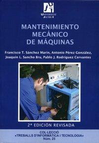 Descargar Libro Mantenimiento mecánico de máquinas (Treballs d'Informàtica i Tecnologia) de Antonio Pérez González