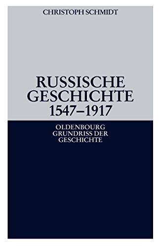 Russische Geschichte 1547-1917 (Oldenbourg Grundriss der Geschichte, Band 33)