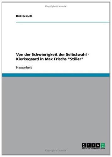Von der Schwierigkeit der Selbstwahl - Kierkegaard in Max Frischs