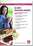 SO WIRKT Chinesische Medizin Buch 1 St