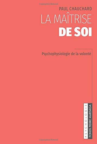 La maîtrise de soi: Psychophysiologie de la volonté