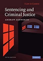Sentencing and Criminal Justice (Law in Context) by Andrew Ashworth (2010-02-04)