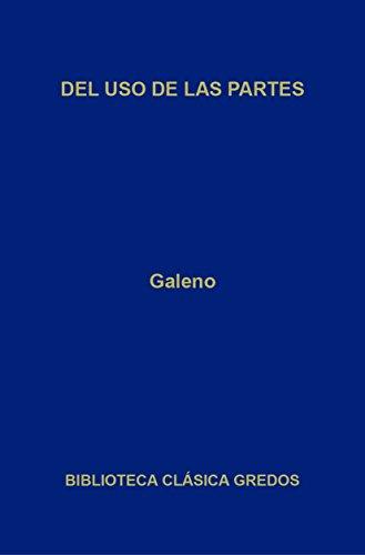Del uso de las partes (Biblioteca Clásica Gredos nº 389) por Galeno
