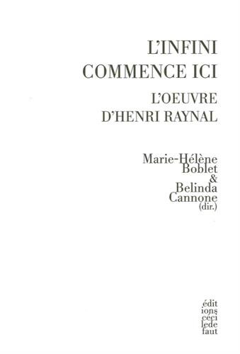 L'infini commence ici : L'oeuvre d'Henri Raynal
