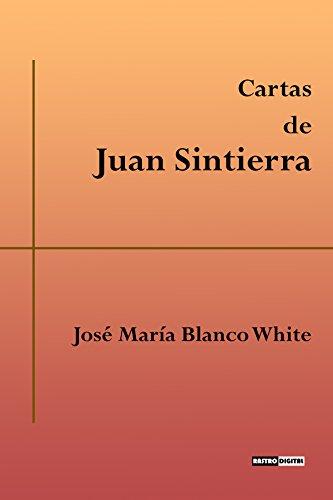 Cartas De Juan Sintierra: (Con Notas)(Biografía)(Ilustrado)