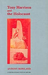 Tony Harrison and the Holocaust (Liverpool English Texts and Studies)