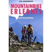 Mountainbike Erlebnis Zentralschweiz: Die 40 schönsten Rundtouren