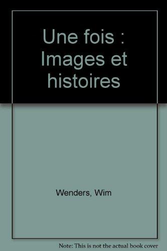 Une fois images et histoires par Wim Wenders