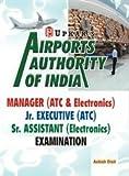 Airports Authority of India Manager  (ATC & Electronics)/Jr. Executive (ATC)/Sr. Assistant (Electronics) Examination