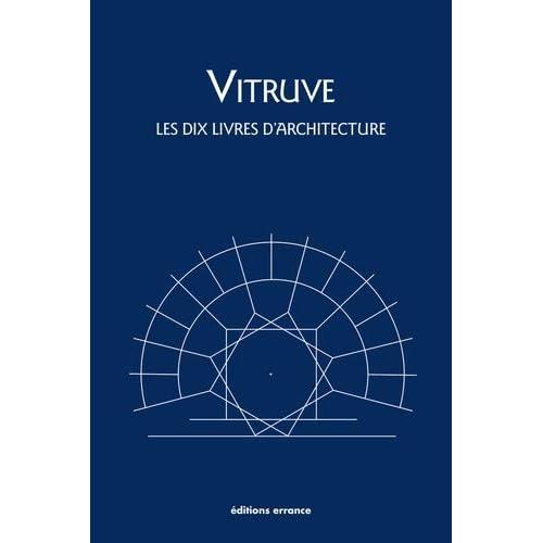Les dix livres d'architecture : De architectura