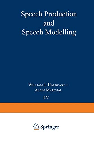 Speech Production and Speech Modelling (Nato Science Series D:, Band 55)