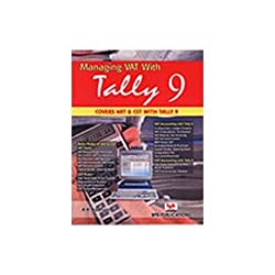 Managing VAT with Tally 9: Covers VAT and CST with Tally 9