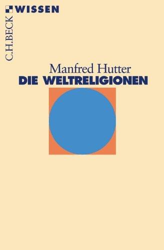Die Weltreligionen (Beck'sche Reihe 2365)
