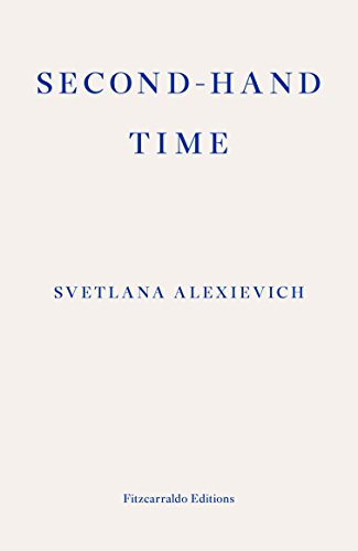 Second-hand Time by [Alexievich, Svetlana]