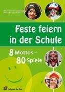 Feste feiern in der Schule: 8 Mottos - 80 Spiele (Für Halloween-spiele Den Unterricht)