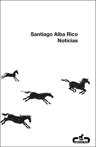 Noticias (CABALLO DE TROYA) por Santiago Alba Rico