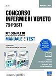 Concorso infermieri Veneto 79 posti: L'infermiere. Manuale teorico-pratico di infermieristica-I test dei concorsi per infermiere