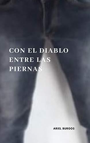Con el diablo entre las piernas eBook: Ariel Jose Burgos de ...