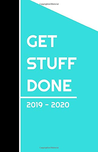 Get Stuff Done. 2019 - 2020: Calendar 2019-2020   Two-Year Weekly Planner / Diary   Schedule Organizer for 24-Month   Priorities   ToDo   Jan 2019 - Dec 2020   Size: 5.06 x 7.81 on 105 Pages (Priority Club)